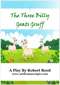 Billy Goats Gruff play s by Robert Reed
