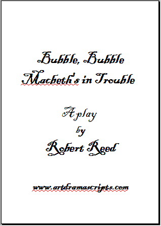 Bubble Macbeth's in Trouble play script